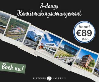 3 daags kennissmakings arrangement Fletcher Hotels